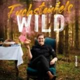 """Dein Lieblings-Wildrezept kann eins von fünf Kochbüchern gewinnen """"Fuchsteufels WILD"""""""