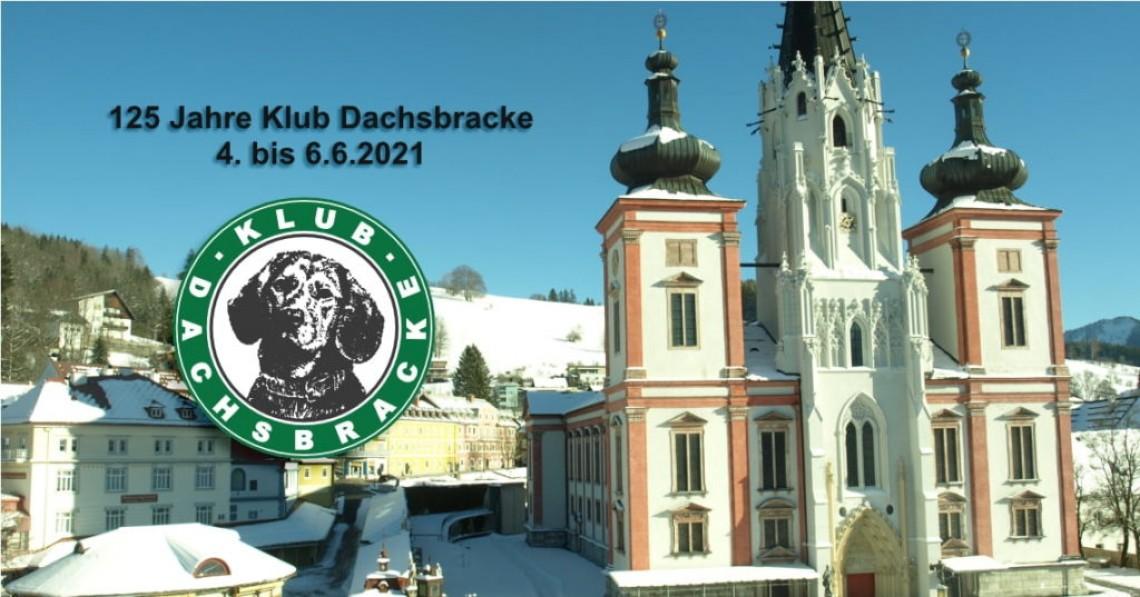 4. bis 6.6.2021, 125 Jahre Klub Dachsbracke –  in Mariazell