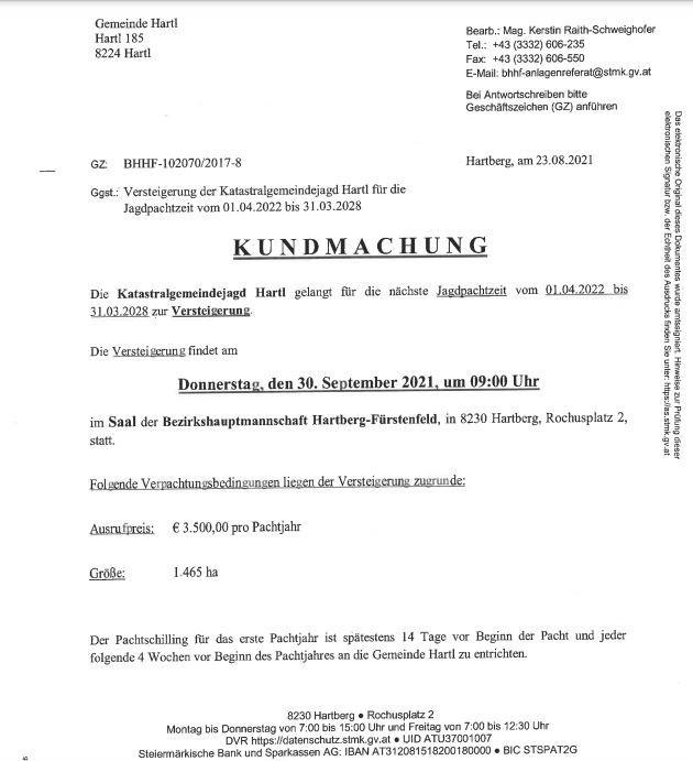 Versteigerung einer Jagdpacht in der Steiermark, Bezirk Hartberg-FürstenfeldAm Donnerstag, 30 September 2021 um 9.00 Uhr wird im Saal der Bezirkshauptmannschaft von Hartberg-Fürstenfeld eine 1.465 ha große Jagd meistbietend versteigert. Weniger anzeigen